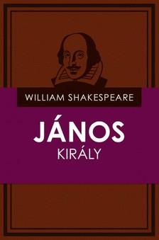 William Shakespeare - János király [eKönyv: epub, mobi]