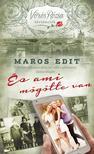 MAROS EDIT - És ami mögötte van<!--span style='font-size:10px;'>(G)</span-->