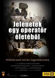 Kocsis Tibor - Jelenetek egy operatőr életéből - Hildebrand István legendáriuma