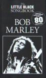 LITTLE BLACK SONGBOOK - LBB BOB MARLEY : COMPLETE LYRICS & CHORDS TO OVER 80 CLASSICS