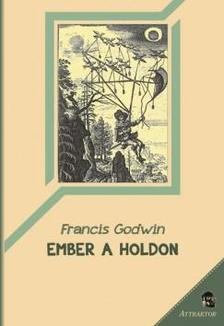 Francis Godwin - Ember a holdon ***