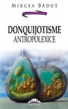 Badut Mircea - DonQuijotisme AntropoLexice [eKönyv: epub,  mobi]