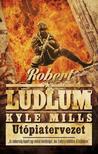 ROBERT LUDLUM ,  KYLE MILLS - UTÓPIATERVEZET /COVERT-ONE 10.<!--span style='font-size:10px;'>(G)</span-->