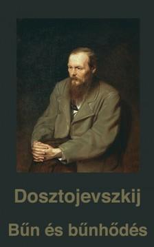 Szabó Endre Fjodor Mihajlovics Dosztojevszkij, - Bűn és bűnhődés [eKönyv: epub, mobi]