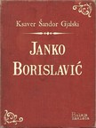 Gjalski Ksaver ©andor - Janko Borislaviæ [eKönyv: epub, mobi]