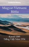TruthBeTold Ministry, Joern Andre Halseth, Gáspár Károli - Magyar-Vietnami Biblia [eKönyv: epub, mobi]