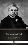 Delphi Classics Alexandre Dumas, - The Mouth of Hell by Alexandre Dumas (Illustrated) [eKönyv: epub, mobi]