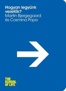 Martin Bjergegaard, Cosmina Popa - Hogyan legyünk vezetők?