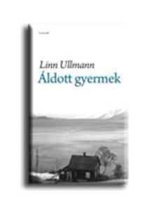 Linn Ullmann - Áldott gyermek