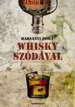 Harsányi Zsolt - Whisky szódával [eKönyv: epub,  mobi]
