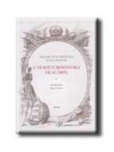 Bónis Ferenc (szerk.) - A NEMZETI ROMANTIKA VILÁGÁBÓL - MAGYAR ZENETÖRTÉNETI TANULMÁ