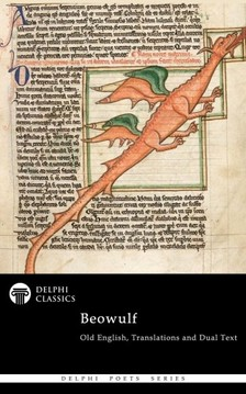 Beowulf - Complete Beowulf - Old English Text, Translations and Dual Text (Illustrated) [eKönyv: epub, mobi]