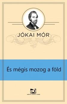 JÓKAI MÓR - És mégis mozog a Föld [eKönyv: epub, mobi]