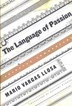 Mario VARGAS LLOSA - The Language of Passion [antikvár]