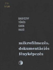 Mikrofilmezés, dokumentációs fényképezés [antikvár]