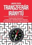Lakatos Zsuzsanna - Transzferár iránytű - Gyakorlati útmutató a kapcsolt vállalkozások adózási útvesztőiben történő eligazodáshoz