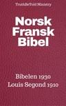 Det Norske Bibelselskap, Joern Andre Halseth, Louis Segond, TruthBeTold Ministry - Norsk Fransk Bibel [eKönyv: epub, mobi]