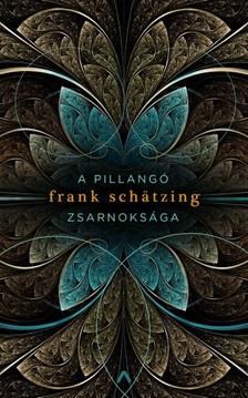 Frank Schätzing - A pillangó zsarnoksága [eKönyv: epub, mobi]