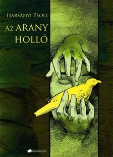 Harsányi Zsolt - Az arany holló [eKönyv: epub, mobi]
