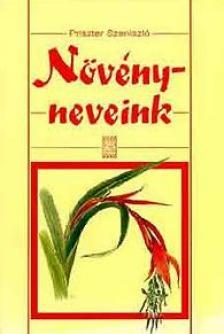 Priszter Szaniszló - NÖVÉNYNEVEINK