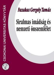 Fazakas Gergely Tamás - Siralmas imádság és nemzeti önszemlélet
