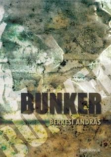 BERKESI ANDRÁS - Bunker [eKönyv: epub, mobi]