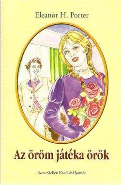 9789636964757 - Eleanor H. Porter: Az öröm játéka örök - Könyv