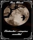 Rose Woods - Ha leszáll az éj - történelmi-vámpíros novellák [eKönyv: epub, mobi]<!--span style='font-size:10px;'>(G)</span-->