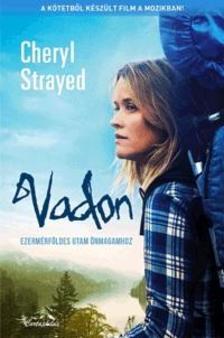 Cheryl Strayed - VadonEzermérföldes utam önmagamhoz