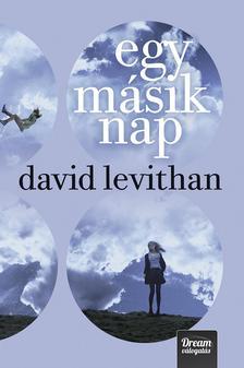 David Levithan - Egy másik nap (Every day-sorozat 2. rész)