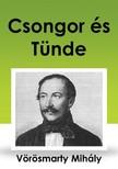 Vörösmarty Mihály - Csongor és Tünde [eKönyv: epub, mobi]<!--span style='font-size:10px;'>(G)</span-->