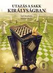 Jurij Averbakh - Mihail Beilin - Utazás a sakk királyságban