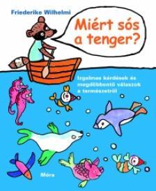 Wilhelmi, Friederike - Miért sós a tenger?