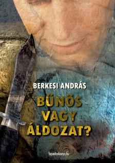 BERKESI ANDRÁS - Bűnös vagy áldozat? [eKönyv: epub, mobi]