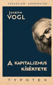 VOGL, JOSEPH - A kapitalizmus kísértete
