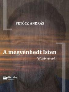 PETŐCZ ANDRÁS - A megvénhedt Isten - újabb versek