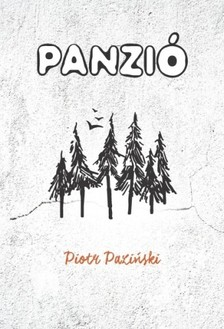 Piotr Pazinski - Panzió [eKönyv: epub, mobi]