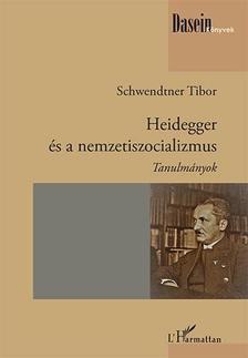 Schwendtner Tibor - Heidegger és a nemzetiszocializmus