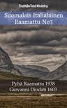TruthBeTold Ministry, Joern Andre Halseth, Giovanni Diodati - Suomalais Italialainen Raamattu No3 [eKönyv: epub,  mobi]