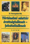 Dr. Veresegyházi Béla - Történelmi adattár érettségizőknek -felvételizőknek [antikvár]