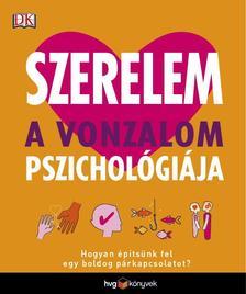 Leslie Becker-Phelps Ph.D, Megan Kaye - Szerelem - A vonzalom pszichológiája