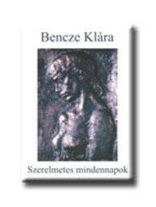 Bencze Klára - Szerelmetes mindennapok