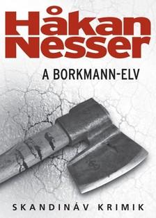 Hakan Nesser - A Borkmann-elv [eKönyv: epub, mobi]