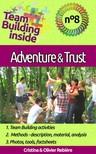 Cristina Rebiere, Olivier Rebiere, Cristina Rebiere - Team Building inside 8 - adventure & trust [eKönyv: epub,  mobi]