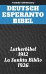 Joern Andre Halseth, Ludwik Lazar Zamenhof, Martin Luther, TruthBeTold Ministry - Deutsch Esperanto Bibel [eKönyv: epub,  mobi]