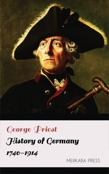 Priest George - History of Germany 1740-1914 [eKönyv: epub, mobi]