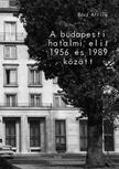Rácz Attila - A budapesti hatalmi elit 1956 és 1989 között