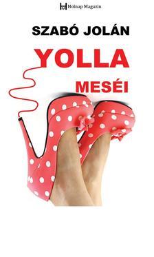 Szabó Jolán - Yolla meséi