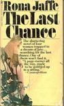 Jaffe, Rona - The Last Chance [antikvár]