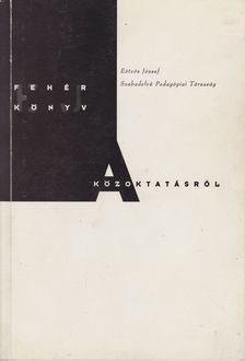 E. Vámos Ágnes (szerk.), Petrus László (szerk.), Báthory Zoltán - Fehér könyv a közoktatásról [antikvár]